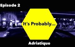 «It's Probably...» mit Adriatique